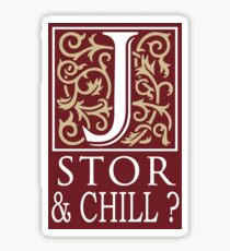 JSTOR AND CHILL ? Sticker