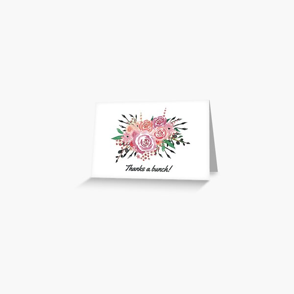 Thanks a Bunch Text with Multicoloured Floral Bouquet Greeting Card