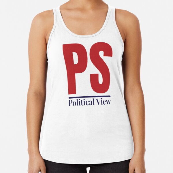 PS Political View Racerback Tank Top