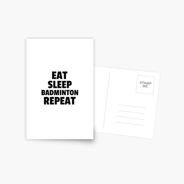 Eat Sleep Badminton Repeat Postcard