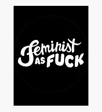 Feminist as Fuck Photographic Print