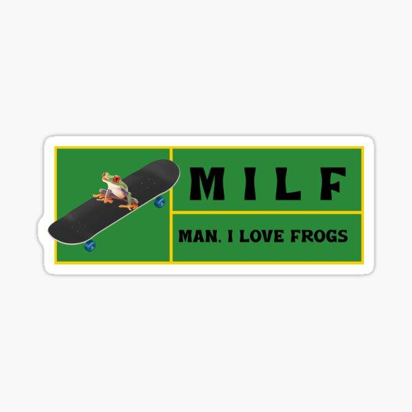 Man I love frogs, milf Sticker