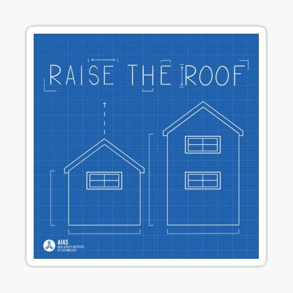 Raise the Roof - designed by Jessica DaSilva  Sticker