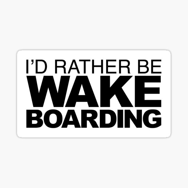 Id rather be Wakeboarding Sticker