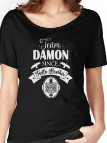 Team Damon Since Hello Brother. Damon Salvatore. TVD. Women's Relaxed Fit T-Shirt