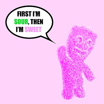 First I'm Sour Then I'm Sweet (Pink) Quote by DownpouR