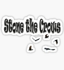 Stone The Crows  Sticker