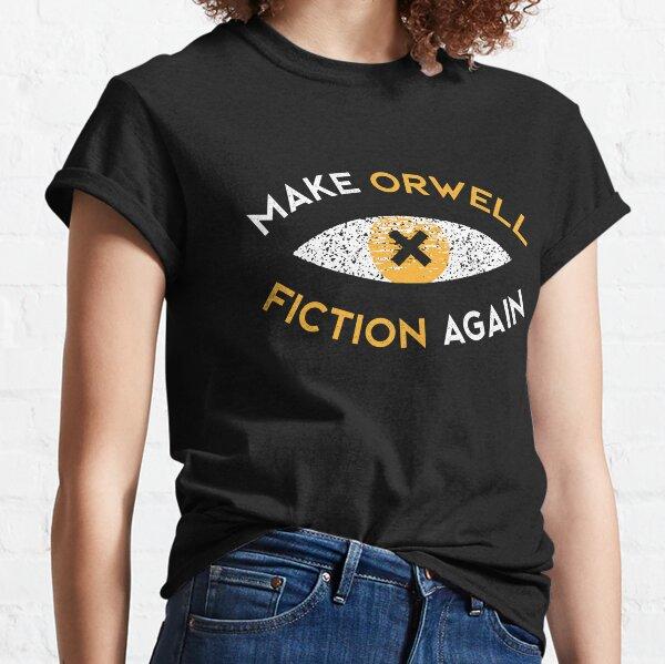 Make Orwell fiction again - Philosophy gift Classic T-Shirt