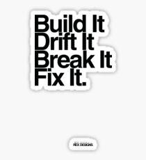 BuildIt DriftIt Breakit FixIt. Sticker