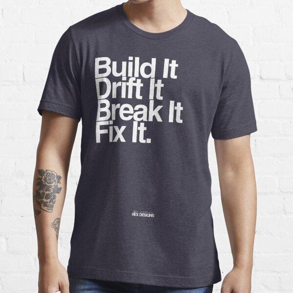 BuildIt DriftIt Breakit FixIt. Essential T-Shirt