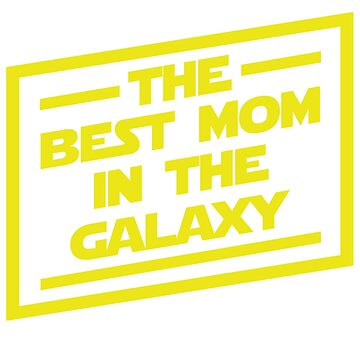 Star Wars Gifts For Mom - The Best Mom In Galaxy. Mother's Day Gifts. by Muggies
