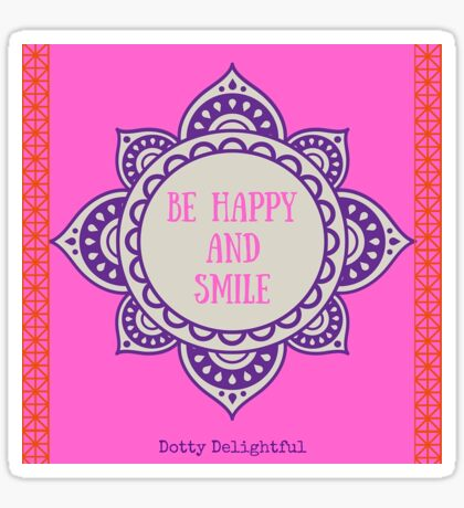 Be happy and smile Sticker