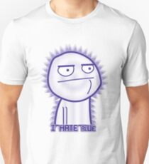 I hate blUe Unisex T-Shirt