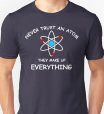 Never trust an atom Slim Fit T-Shirt