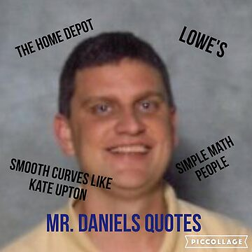 Mr. Daniels quotes by EthanIsLit