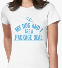 My dog and I are a package deal T-Shirt