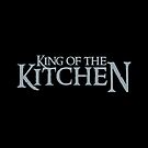 King of the KITCHEN in grey by jazzydevil
