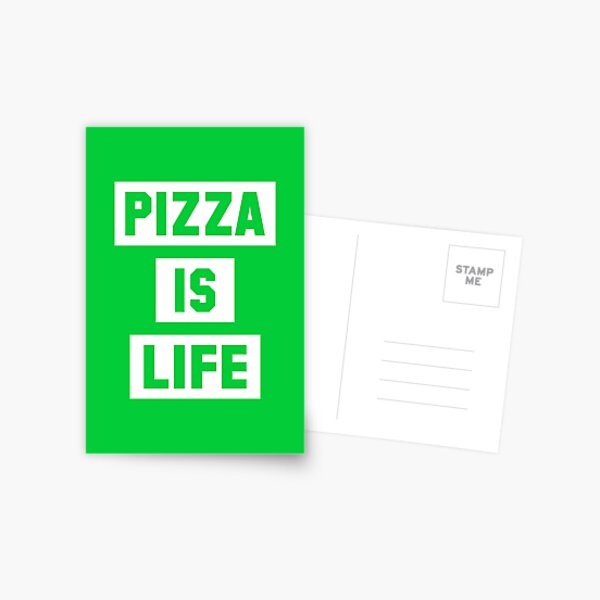 Pizza is Life Postcard