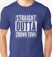 Straight Outta Crown Town T-Shirt