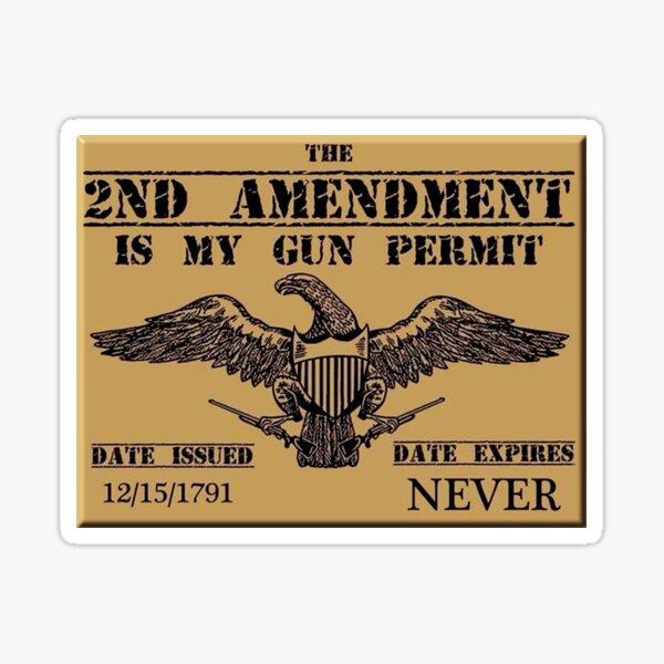 2nd Amendment is my Permit Sticker