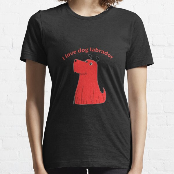 T-shirt I love Dog Labrador for Gift For Engagement Essential T-Shirt