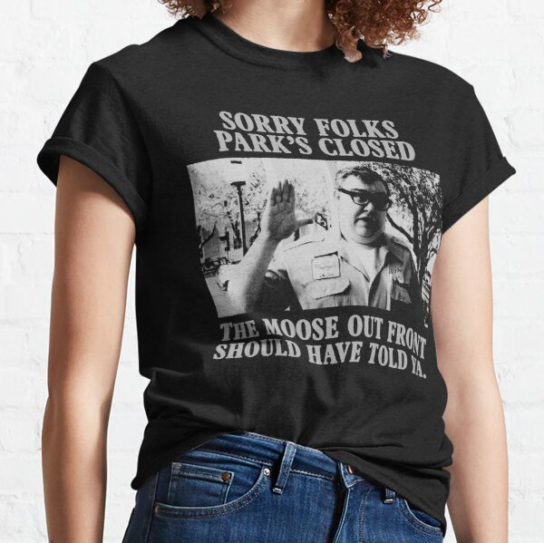 John Candy  - National Lampoons - Sorry Folks Parks Closed Classic T-Shirt