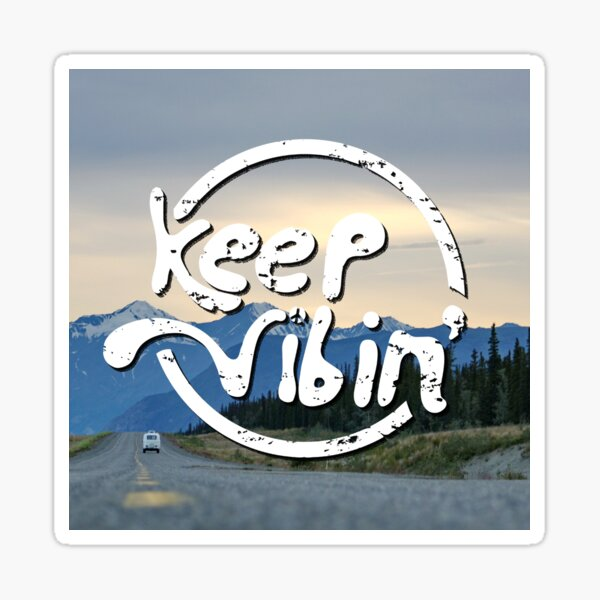 Keep Vibin' Sticker