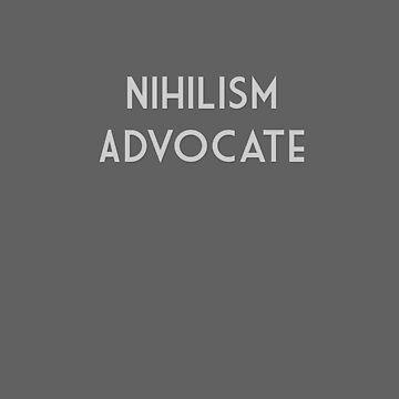 Nihilism Advocate by MichaelTomato