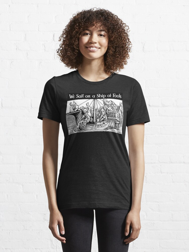 Alternate view of We Sail on a Ship of Fools Essential T-Shirt