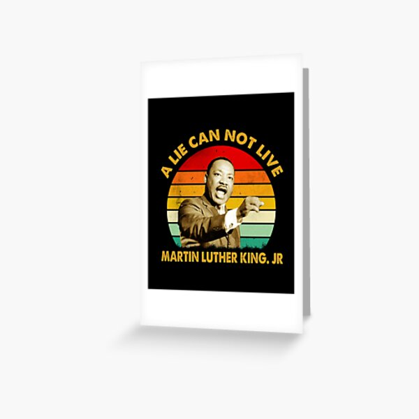 quotes by martin luther king jr a lie can not live Greeting Card