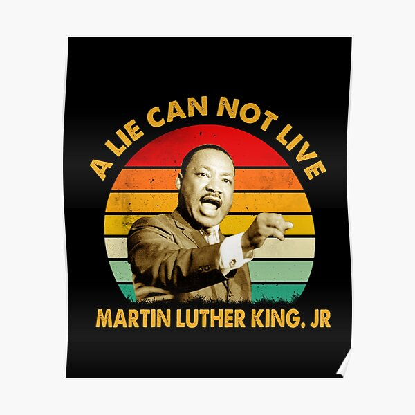 quotes by martin luther king jr a lie can not live Poster
