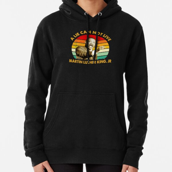 quotes by martin luther king jr a lie can not live Pullover Hoodie
