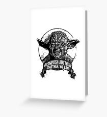 The FORCE IS STRONG in this one.  Greeting Card
