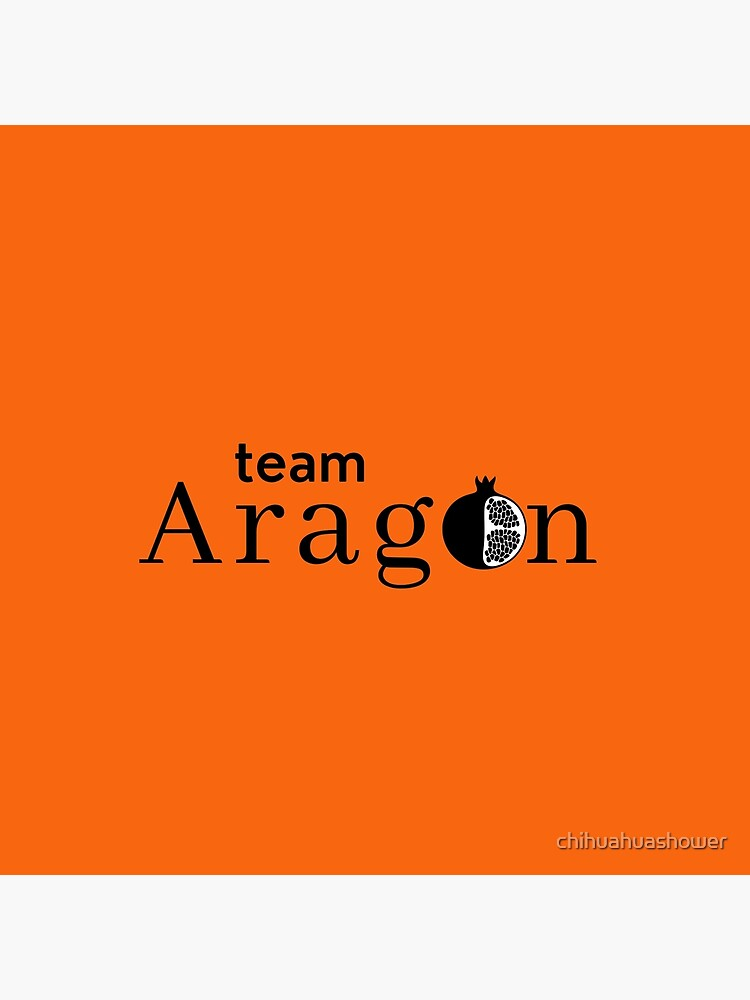 Six Team Aragon, Tudor Queen Catherine of Aragon slogan by chihuahuashower