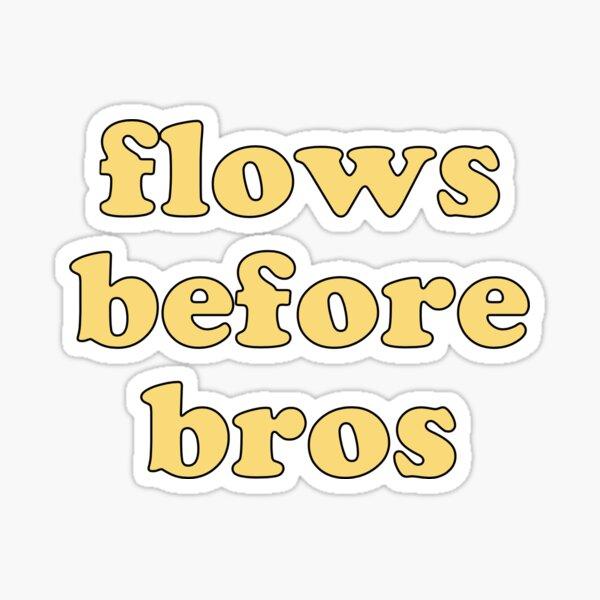 flows before bros (yellow) Sticker