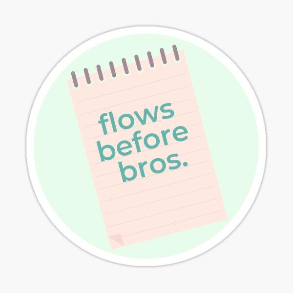 flows before bros (mint) Sticker