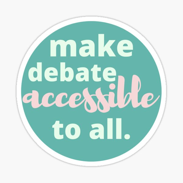 make debate accessible to all Sticker