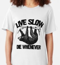 """Sloth """"Live Slow Die Whenever"""" Slim Fit T-Shirt"""