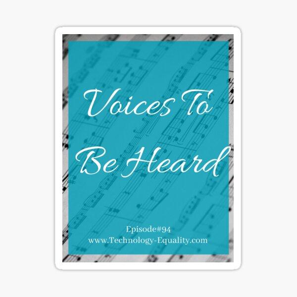 Voices To Be Heard- Episode #94 Sticker