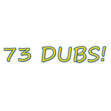 73 Dubs by nickwr89