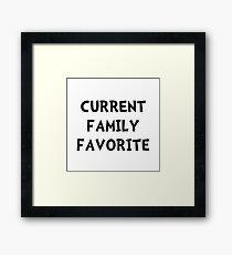 Current Family Favorite Framed Print