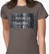 Music is Timeless... Womens Fitted T-Shirt