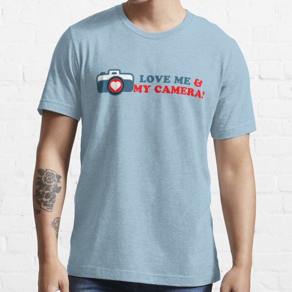 Love Me ... AND My Camera Essential T-Shirt