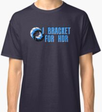 I BRACKET FOR HDR Classic T-Shirt