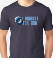 I BRACKET FOR HDR T-Shirt