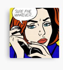 Sure, Fine, Whatever Canvas Print
