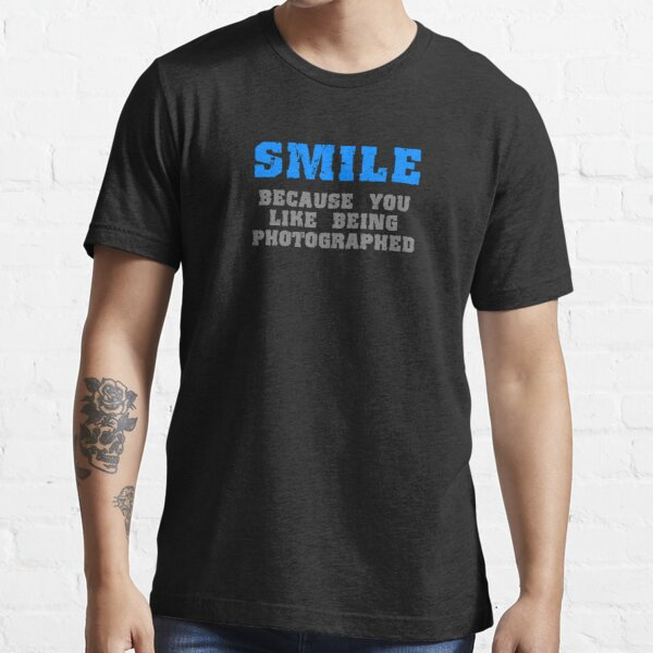 Smile for the Camera Essential T-Shirt