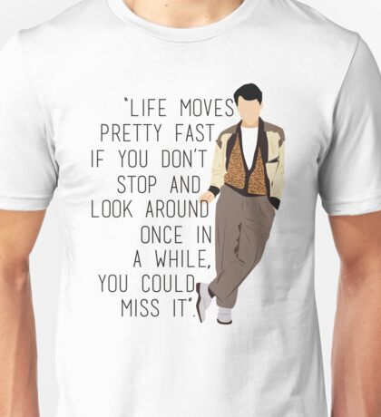 Life Moves Pretty Fast T-shirt
