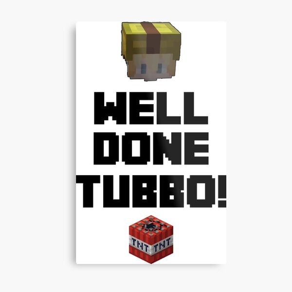 Well done Tubbo! Metal Print