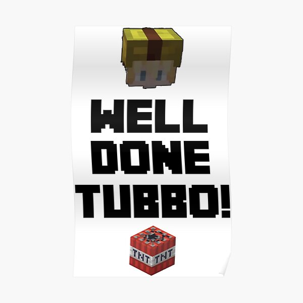 Well done Tubbo! Poster